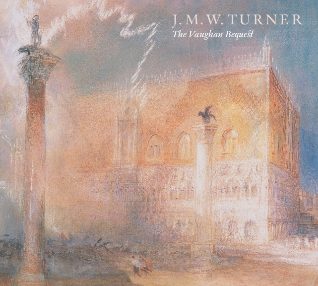 J.M.W. Turner: The Vaughan Bequest