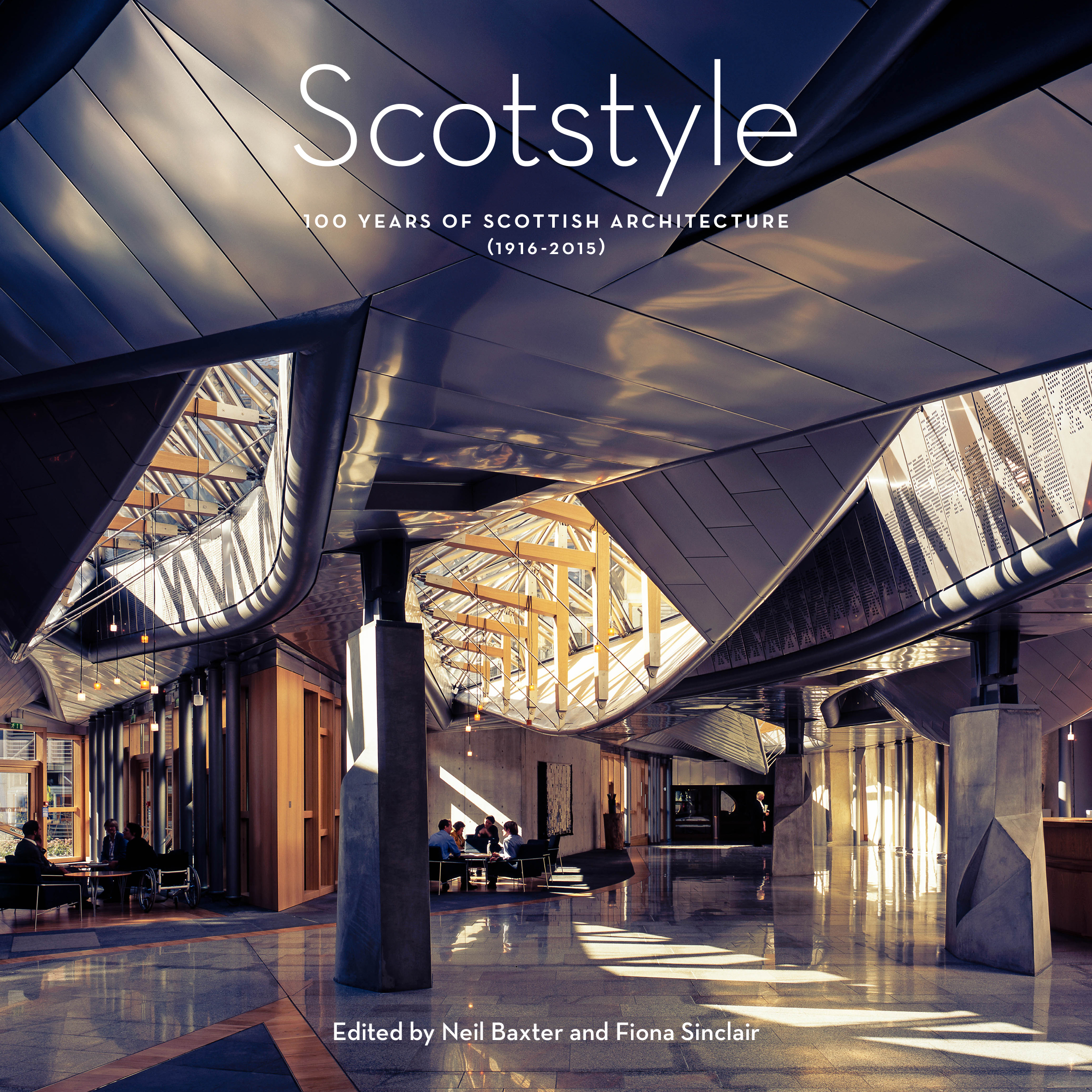 Scotstyle: 100 Years of Scottish Architecture