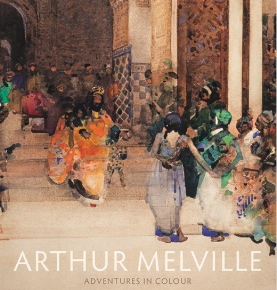 Arthur Melville's Adventures In Colour