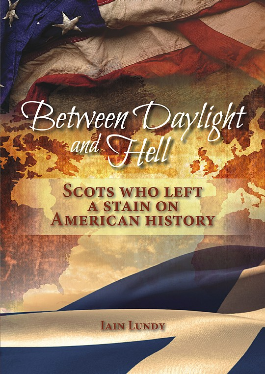 Scots Who Left a Stain on American History