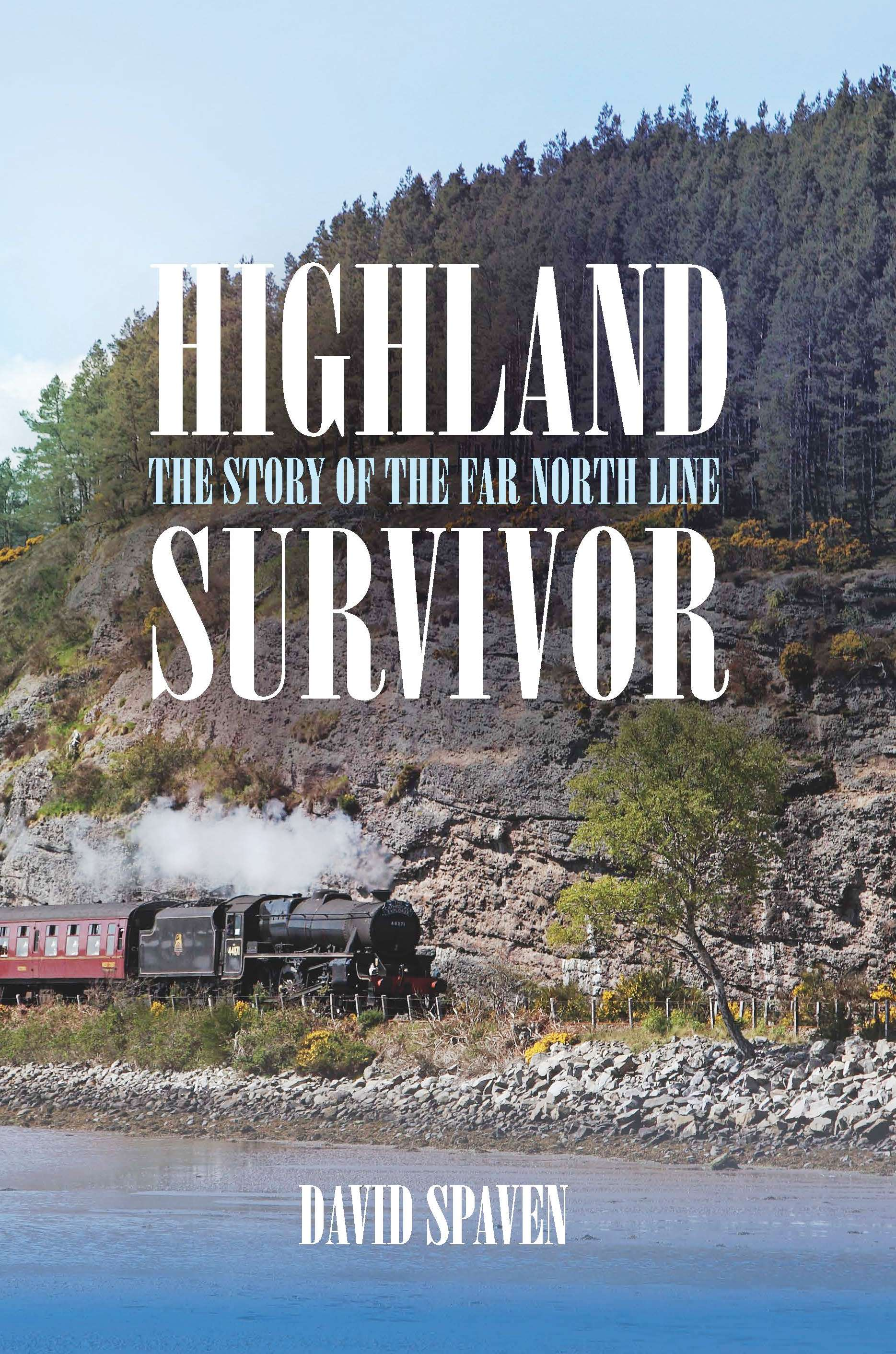 Highland Survivor: The Story of the Far North Line