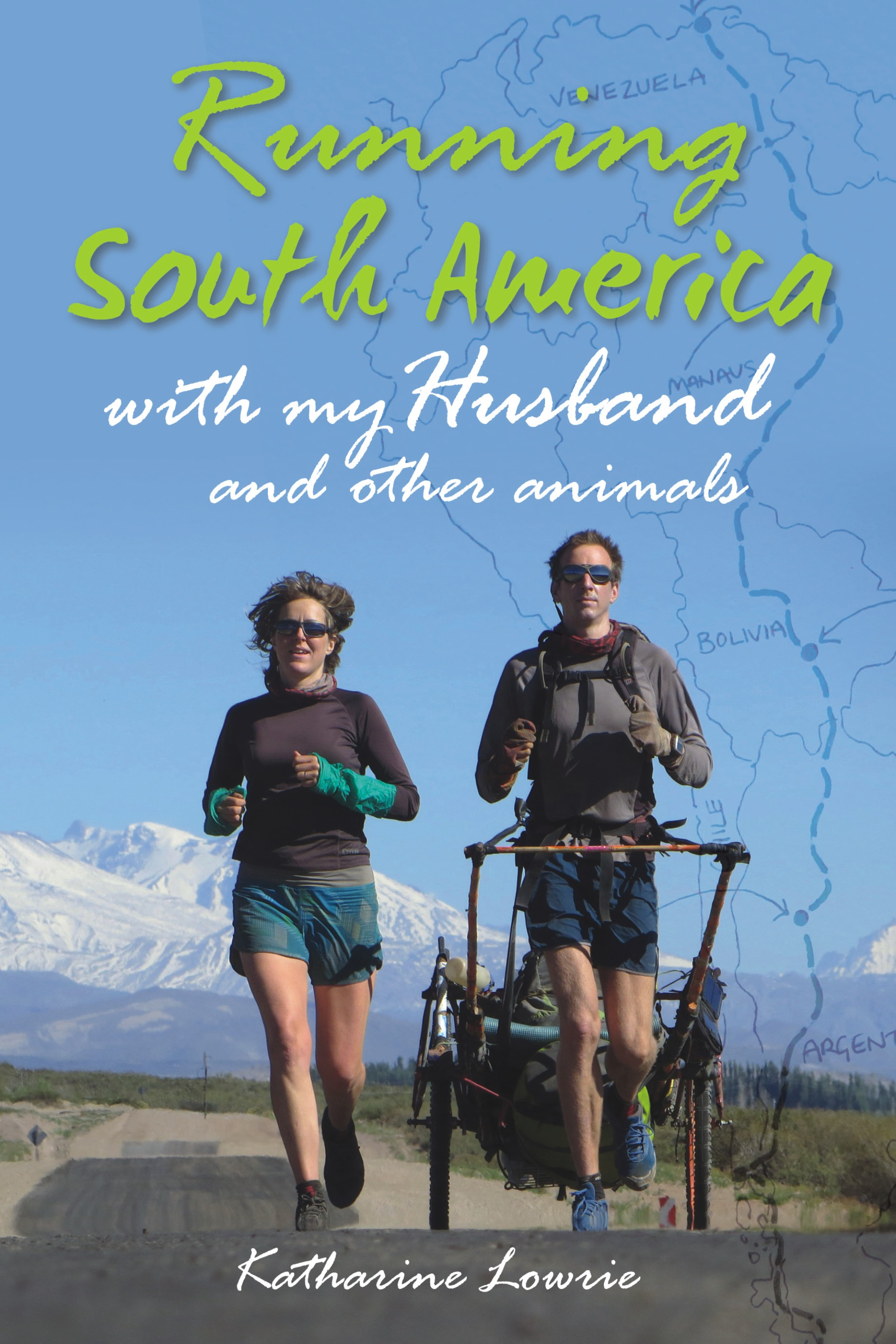 Running South America with Katharine Lowrie