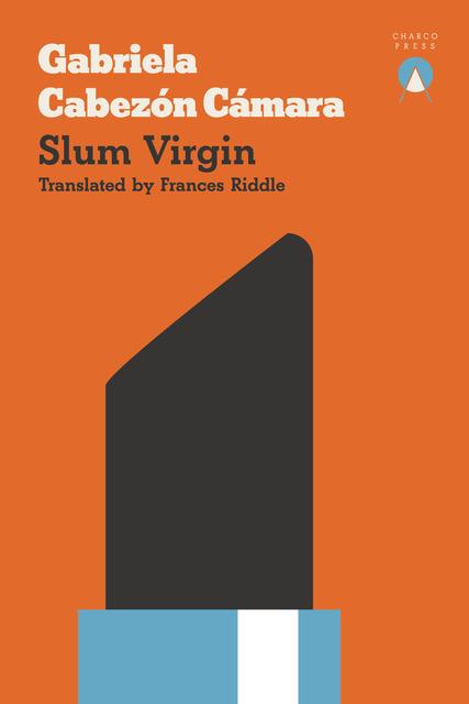 Slum Virgin by Gabriela Cabezón Cámara