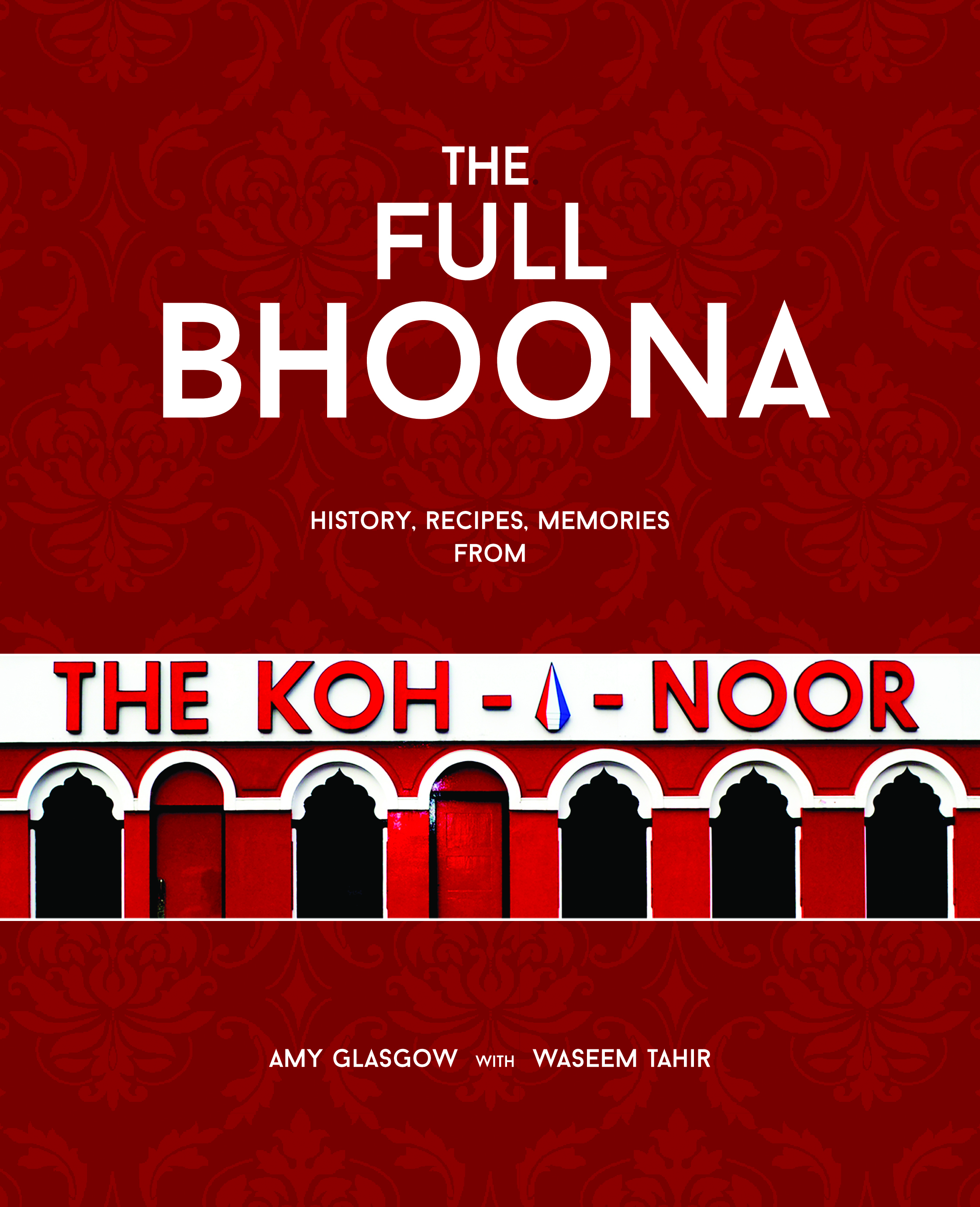 The Full Bhoona: History, Memories and Recipes