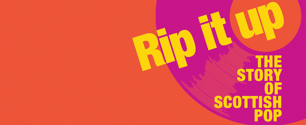 Rip it up: The story of Scottish pop