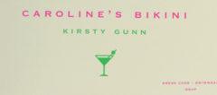 Caroline's Bikini by Kirsty Gunn (Faber) cover crop