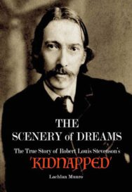 The Scenery of Dreams: The True Story of Robert Louis Stevenson's 'Kidnapped'