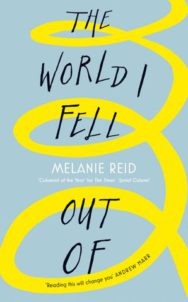 Cover of The World I Fell Out Of by Melanie Reid